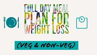 Full day Meal Plan for Weight Loss||Vegetarian & Non-vegetarian||