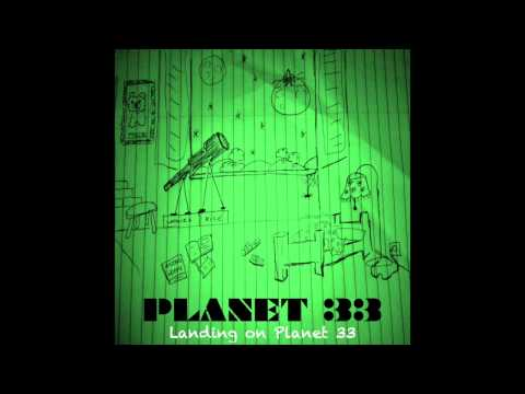 Planet 33 - Somewhere in between the heights of space and the dephts of the ocean (2014)