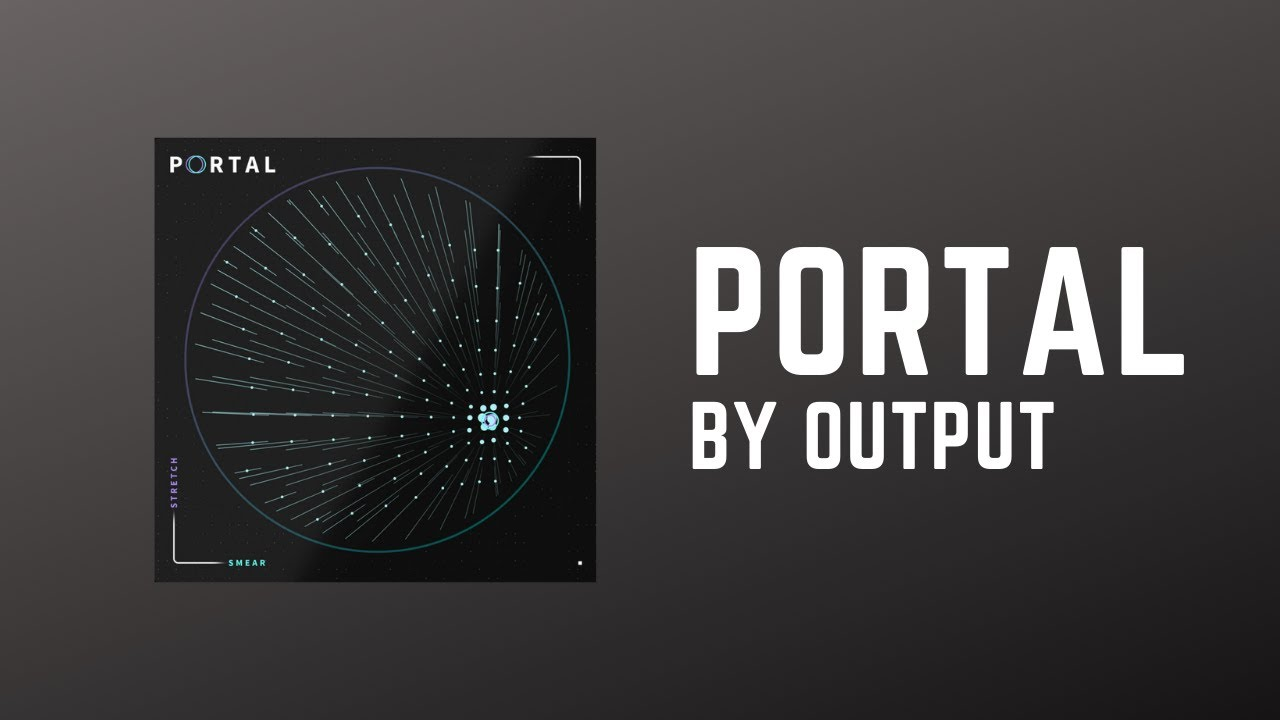 PORTAL by Output FX Plugin Demo - First Look Review (No Commentary) - YouTube