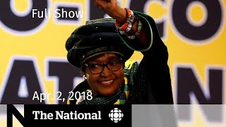 The National for Monday, April 2, 2018 — China Tariffs, Winnie Mandela, Finding Cleo