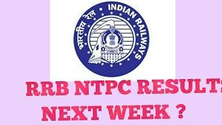 rrb ntpc mains result next week