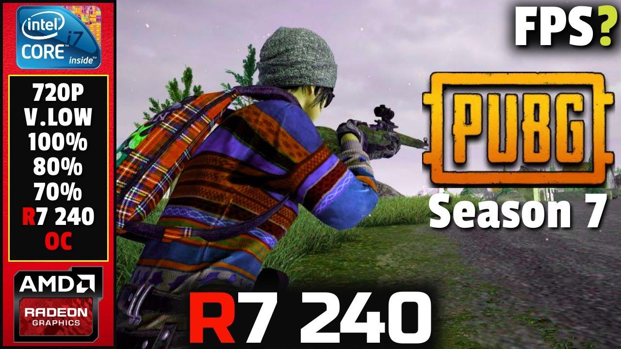 Pubg Season 7 | Amd Radeon R7 240 | I7 860 | 10gb Ram | Benchmark