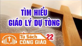 [Bài 21 + 22] Chúa Thánh Thần Nguồn Sống Và Màu Nhiệm Của Hội Thánh  - Tìm Hiểu Giáo Lý Dự Tòng