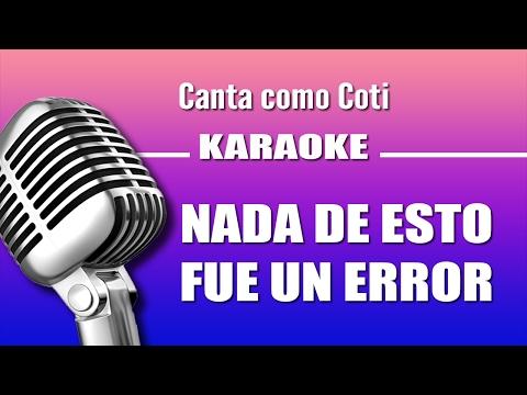 Coti - Nada De Esto Fue Un Error - Karaoke Vision