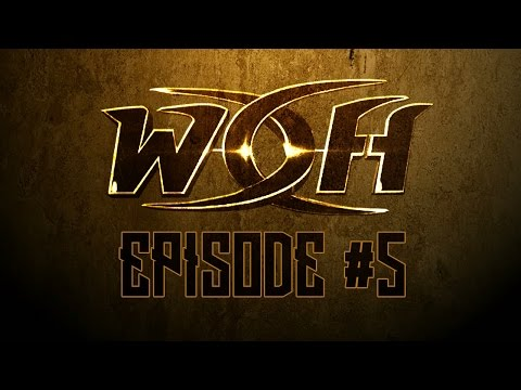 WOH - Episode #5