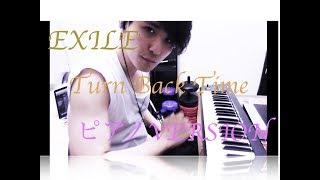 Piano Version EXILE - Turn Back Time feat. FANTASTICS
