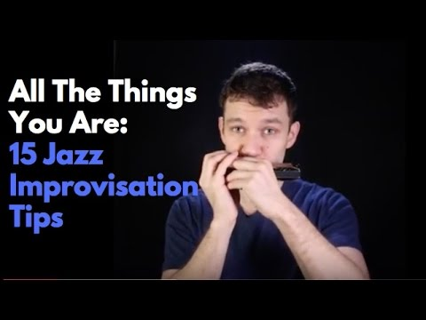 All The Things You Are : 15 Jazz Improvisation Tips