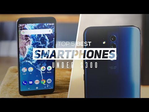 Top 5 Best Smartphones Under $300 2019!