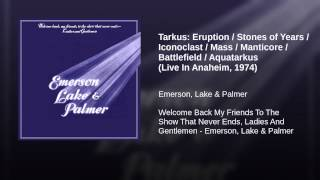 Tarkus: Eruption / Stones of Years / Iconoclast / Mass / Manticore / Battlefield / Aquatarkus...