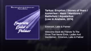 Tarkus: Eruption / Stones of Years / Iconoclast / Mass / Manticore / Battlefield / Aquatarkus...