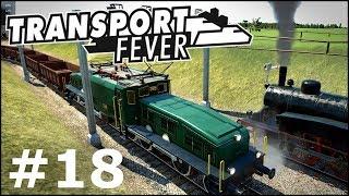 Transport Fever #18 - Elektrowóz z wunglem
