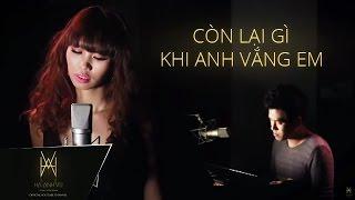 Còn Lại Gì Khi Anh Vắng Em - Hà Anh & Hồ Trung Dũng - Music Video