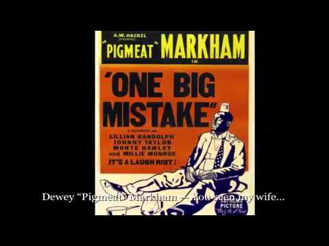 "You Seen My Wife — Dewey ""Pigmeat"" Markham"