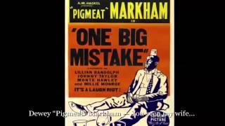 "You Seen My Wife — Dewey ""Pigmeat"" Markham"