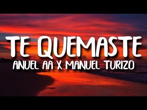 Manuel Turizo & Anuel AA - Te Quemaste (Letra/Lyrics)