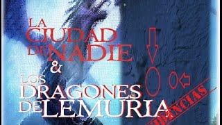 La Ciudad de Nadie y los Dragones de Lemuria: evidencias! (Lovecraft y la Isla Fractal 09)