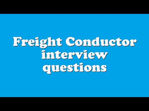 Freight Conductor interview questions - YouTube - frieght conductor