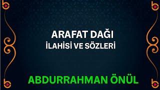 Abdurrahman Önül - Arafat Dağı İlahisi Orjinal Klip HD