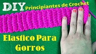 ELASTICO PARA GORROS TUTORIAL PRINCIPIANTES de Crochet