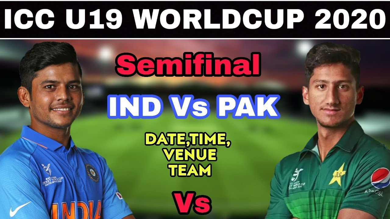 ICC U19 World Cup 2020 : India Vs Pakistan 1st Semifinal Match Date, Time, Venue, Teams & Playin