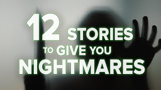 12 Bone-Chilling Stories To Keep You Awake At Night