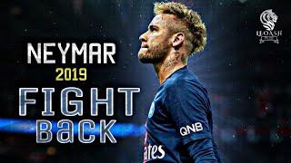 Neymar Jr •FIGHT BACK🔥• 2018-19