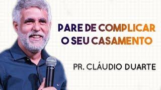 Pastor Cláudio Duarte - Pare de complicar o seu casamento   Palavras de Fé