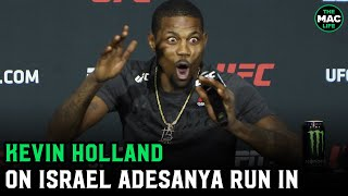 "Kevin Holland talks Israel Adesanya run in: ""F*** him""; wants Mike Perry fight next"