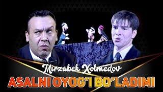 Mirzabek Xolmedov - Asalni oyog'i bo'ladimi?
