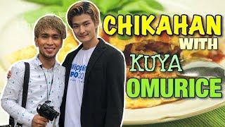 CHIKAHAN WITH KUYA OMURICE | KUYA SAWA