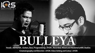 Bulleya Cover by Abhishek | Ae Dil Hain Mushkil | Pritam | Ranbir Kapoor | KRS