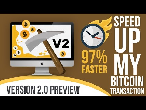 Unconfirmed Bitcoin Transaction Accelerator - Version 2 Preview