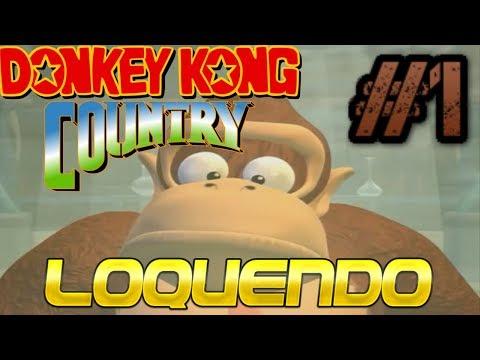 DONKEY KONG COUNTRY PARODIA LOQUENDO #1