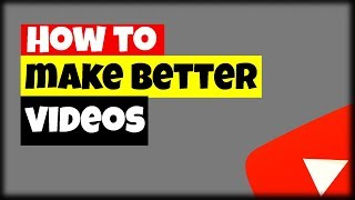 3 Ways To IMMIDEITELY Make BETTER YouTube Videos! Tips and Tricks