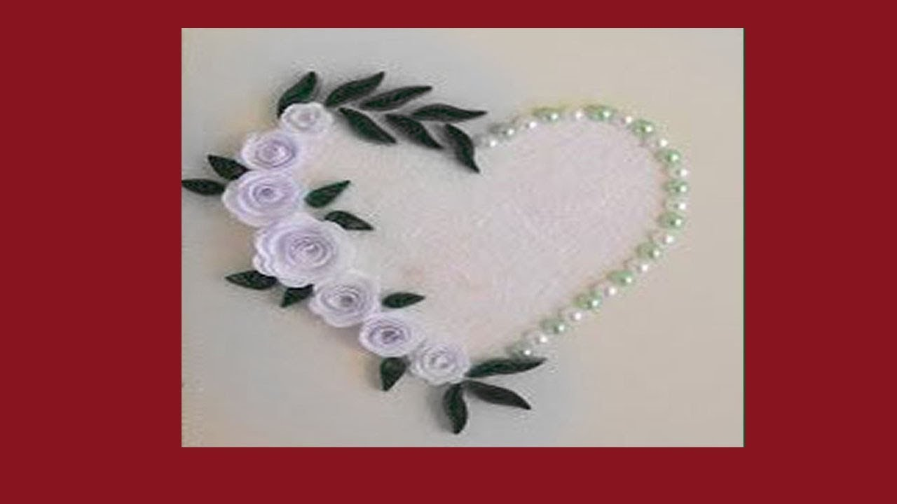 DIY | How to Make a Beautiful heart shaped Quilling Greeting Card ...