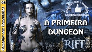 RIFT GAMEPLAY - A primeira dungeon