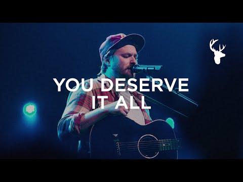 You Deserve It All - Hunter Thompson   Bethel Music Worship