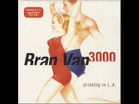 Bran Van 3000- Drinking In LA (lyrics)
