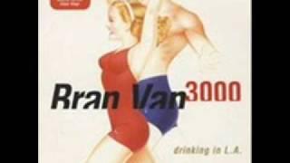 Bran Van 3000- Drinking In LA (lyrics)