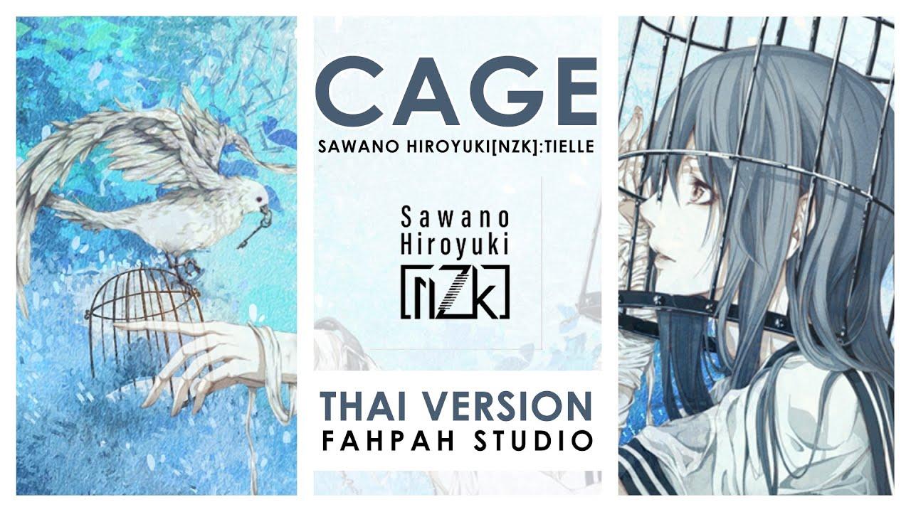 (Thai Version) Cage - SawanoHiroyuki[nZk]:Tielle by Fahpah