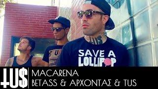 Смотреть клип Tus & Άρχοντας & Betass - Macarena