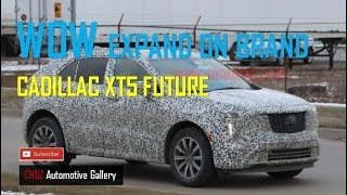 Cadillac XT5 - Wow Expands On Brands Future