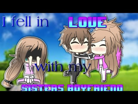 I Fell In Love With My Sisters Boyfriend/-/Gachaverse Mini Series/-/