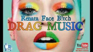 catch the light and think positive verso caralhenta drag music bate cabelo by renata face b tch