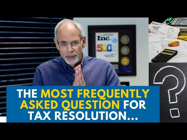 The Most Frequently Asked Question For Tax Resolution