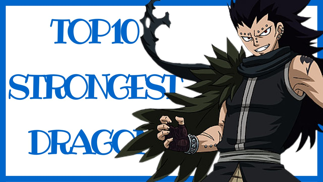 TOP 10 Strongest Dragon Slayers in Fairy Tail