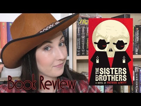 The Sisters Brothers - Book Review | The Bookworm