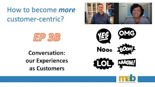 Episode 3B - Conversation about Customer Experience (CX)