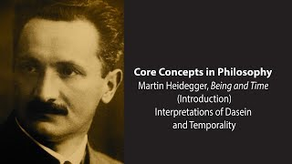 Martin Heidegger on Interpretations of Dasein and Temporality (B&T) - Philosophy Core Concepts