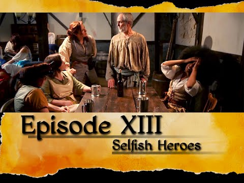 Suspension of Disbelief: Episode 13, Selfish Heroes